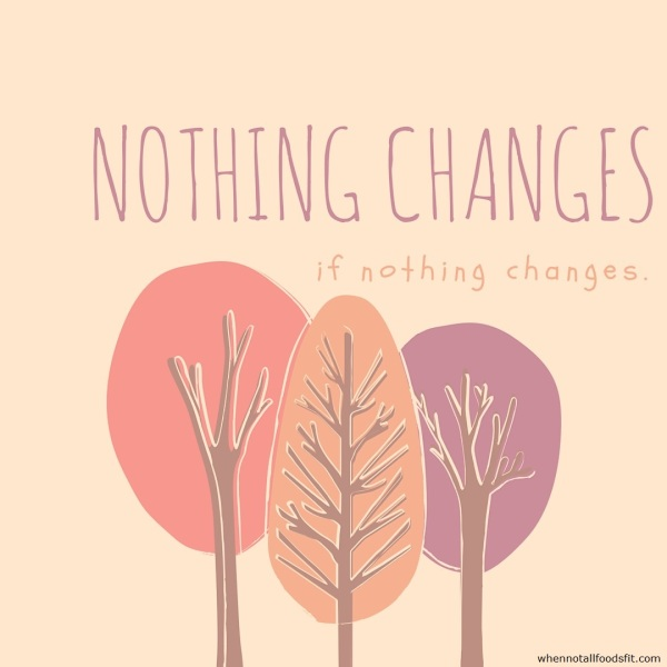 nothing-changes-if-nothing-changes-cred