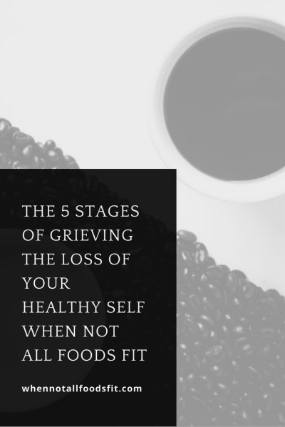 5-stages-grieving-loss-of-self-not-all-foods-fit