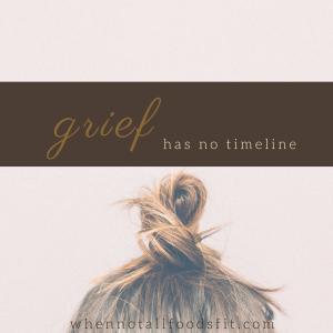Grief has no timeline.