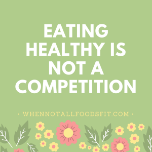 Healthy eating is not a competition