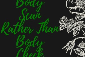 Body scan rather than body check