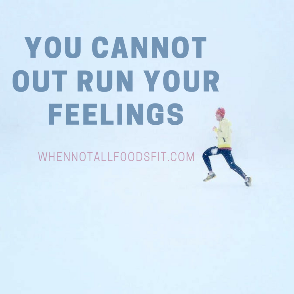 you cannot outrun your feelings
