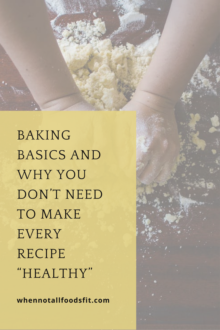 baking basics and why you don't need to make every recipe healthy.png