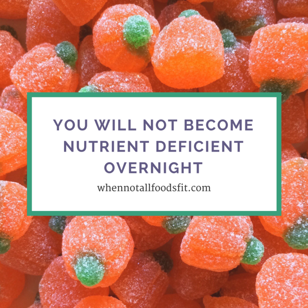 you will not become nutrient deficient overnight.png