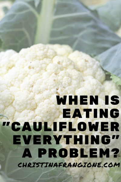 is eating cauliflower everything a problem.png