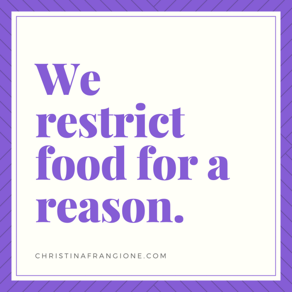 we restrict food for a reason