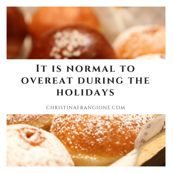 it is normal to overeat during the holidays