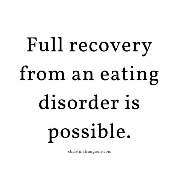 full recovery from an eating disorder is possible 2