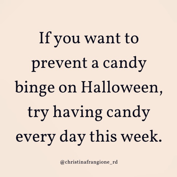 if you want to prevent a binge on halloween candy