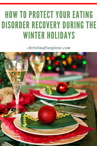 How to Protect Your Eating Disorder Recovery During the Winter Holidays