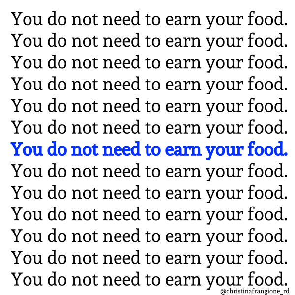 You do not need to earn your food.