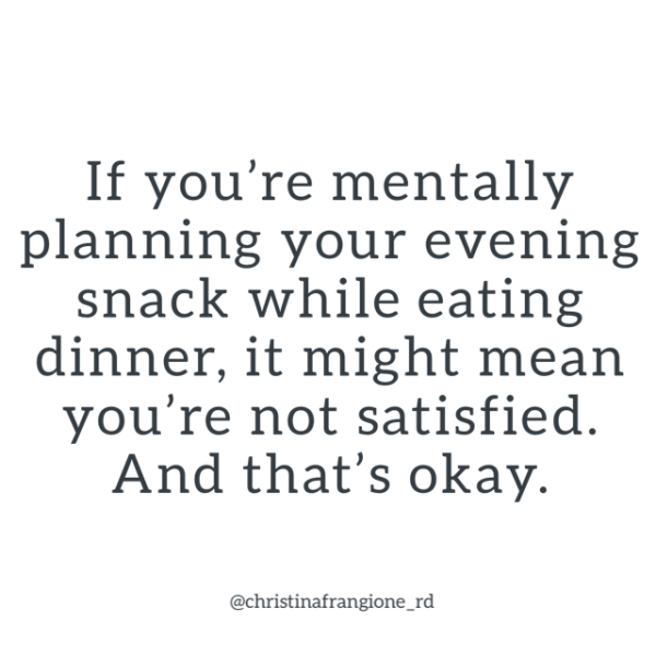 if youre planning what youre going to be eating later you may not be satisfied