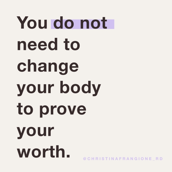 you do not need to change your body to prove your worth